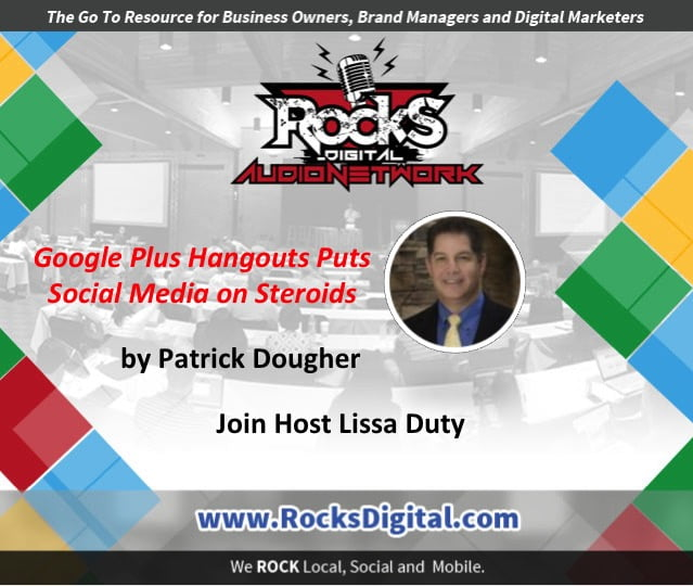 Put Your Social Media on Steroids with Google Plus Hangouts [Audio]