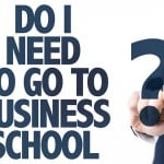 3 Real World Lessons Business Schools Cant Teach