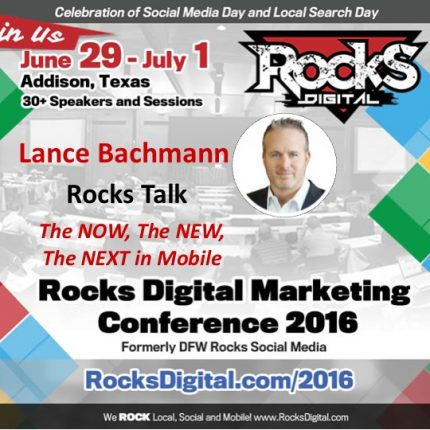 Lance Bachmann Joins the Rocks Talks Lineup with the Now, New and Next of Mobile at Rocks Digital 2016!