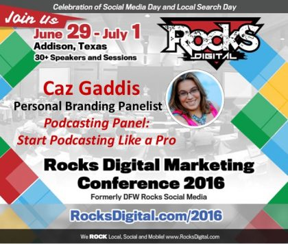 Caz Gaddis Talks Personal Branding on Podcasting Panel at Rocks Digital 2016
