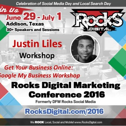Justin Liles to Teach Google My Business: Get Your Business on the Map Workshop at Rocks Digital