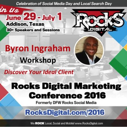 Byron Ingraham to Teach Discover Your Ideal Client Workshop at Rocks Digital