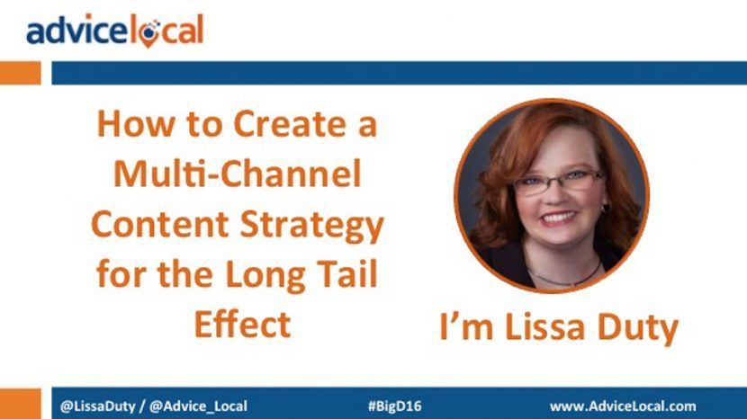 How to Create a Multi-Channel Content Strategy for the Long Tail Effect presented at #BigD16 by Lissa Duty