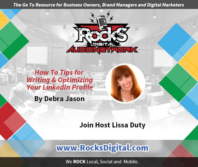 How To Tips for Writing and Optimizing Your LinkedIn Profile - Debra Jason